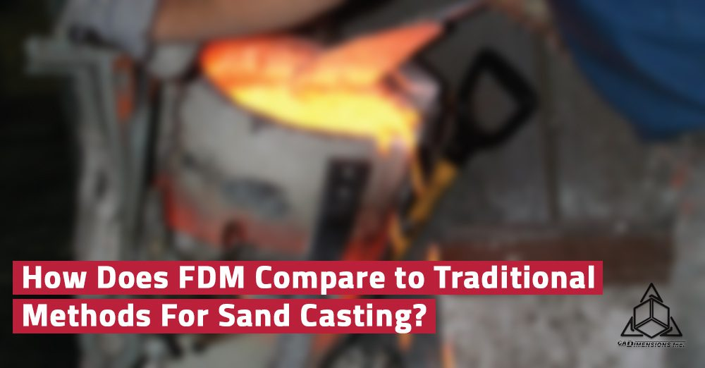 Sand Casting with FDM Technology