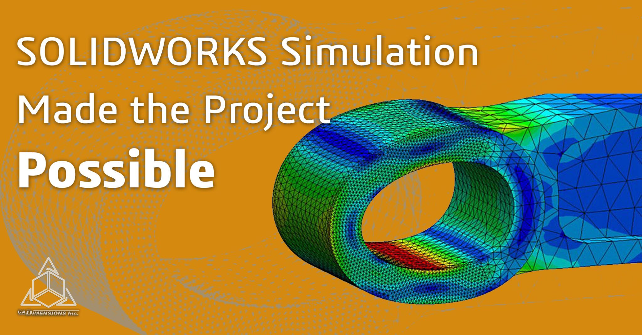 SOLIDWORKS Simulation Made the Project Possible CADimensions