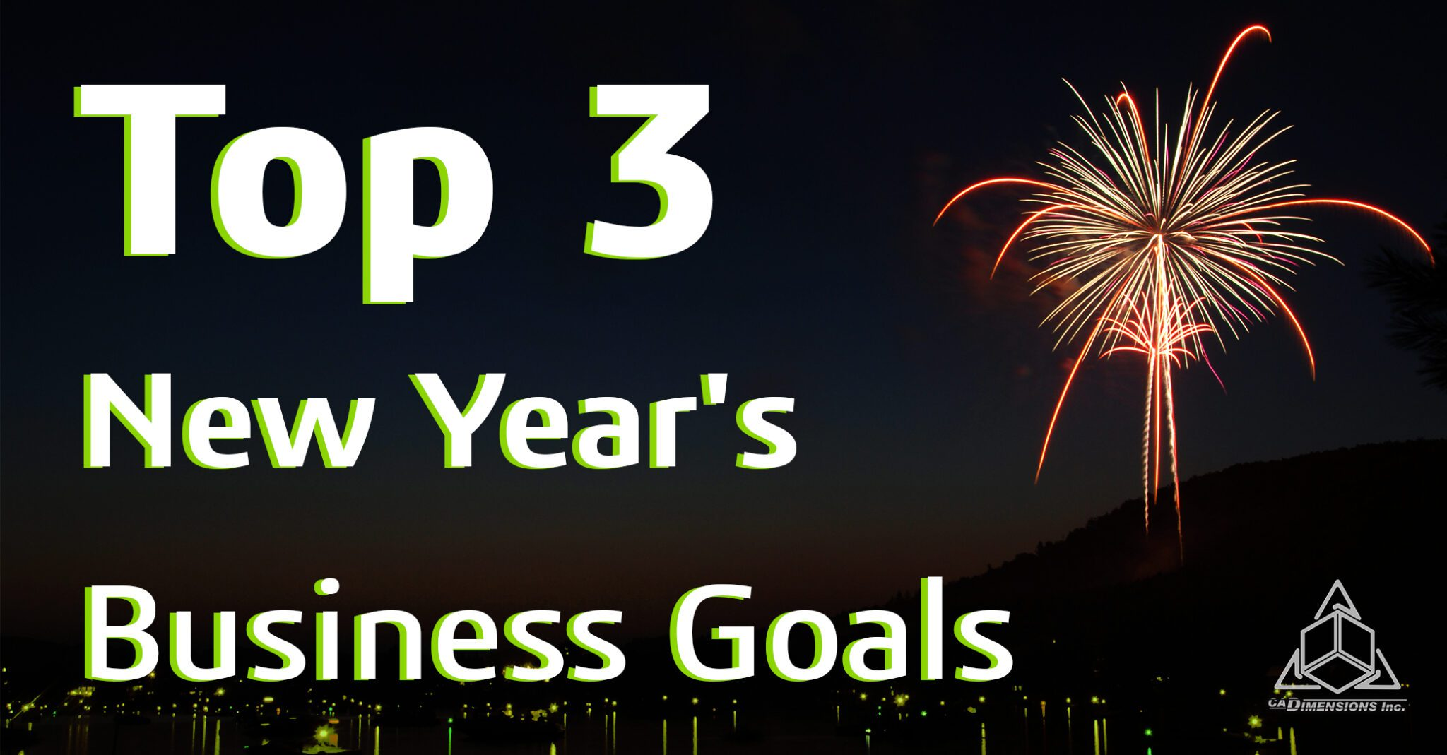 Top 3 New Years Business Goals from cadimensions