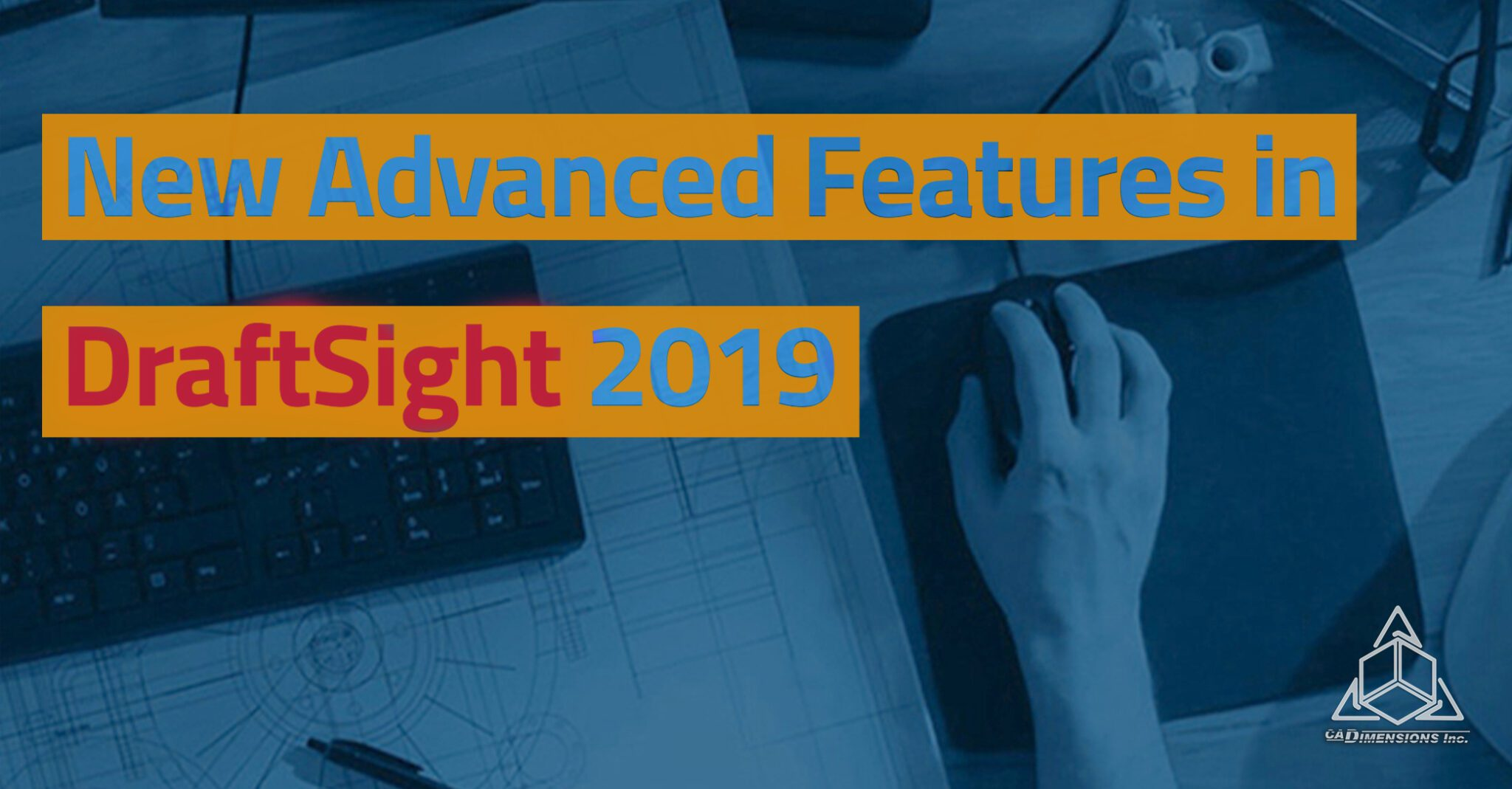 New advanced features in draftsight 2019 with CADimensions