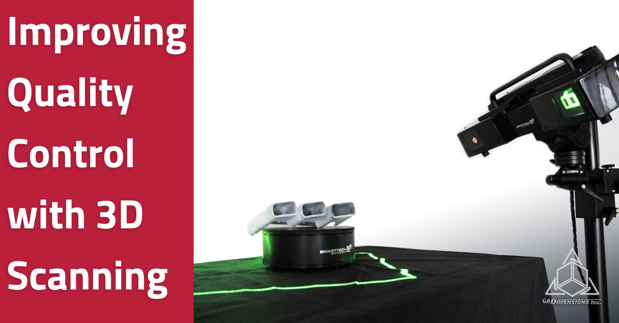 improving quality control with 3d scanning - blog 7-2019 cadimensions smarttech3d scanners