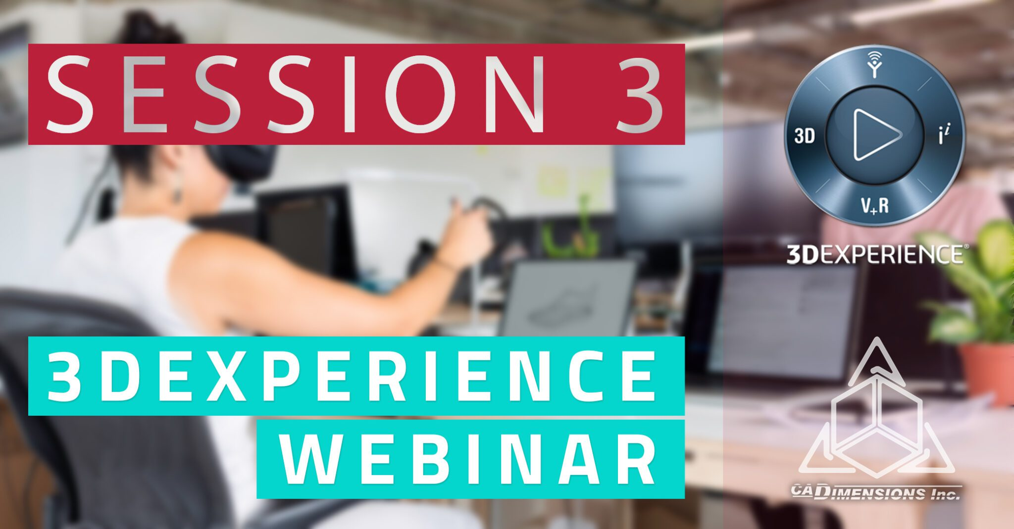 3d experience webinar session 3